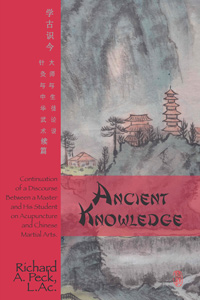 Ancient Knowledge by Richard Peck, acupuncturist